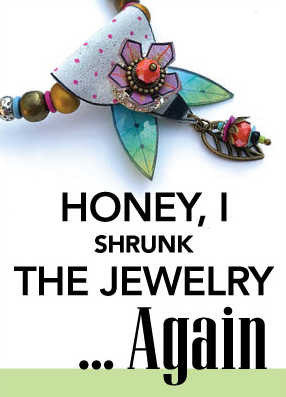 Honey, I Shrank the Jewelry... Again with Marti Brown
